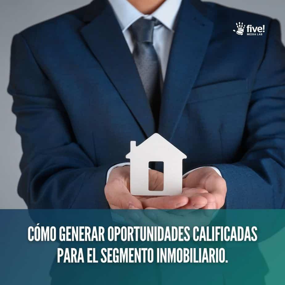 Generar oportunidades segmento inmobiliario
