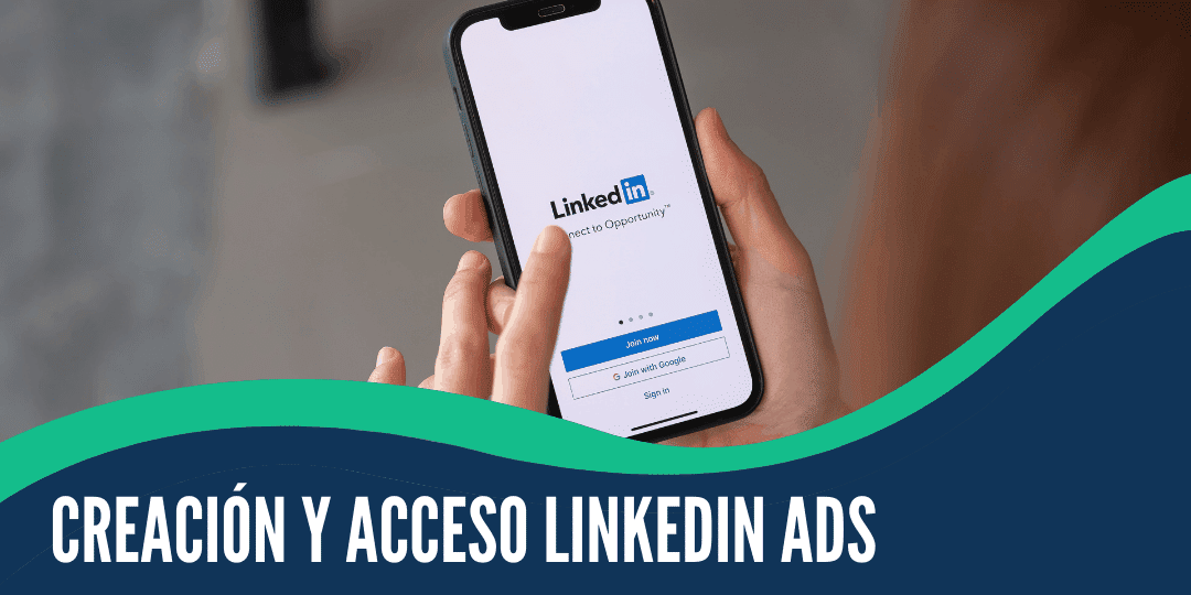 ¿cómo Creo Y Doy Acceso A Mi Cuenta De Linkedin Ads?