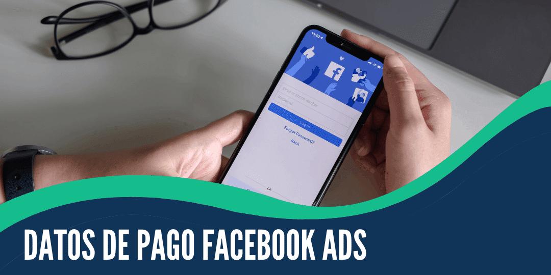 ¿cómo Cargo Mis Datos De Pago En Facebook Ads?
